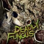 Deadly-Fungus