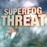 Superfog Threat 062412 copy